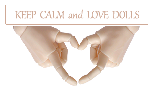 Keep calm and love dolls